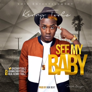 KennyToolz – See My Baby (Prod. By Kukbeat, Strings By Fiokee)