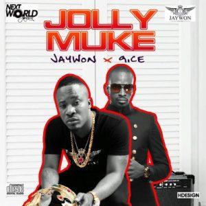 Jaywon-9ice-Jolly-Muke