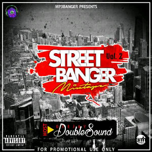 Mixtape: Dj Doublesound – Street Banger Mix Vol 2