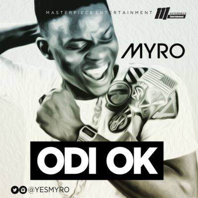 "Music : Myro – ""Odi Ok"""