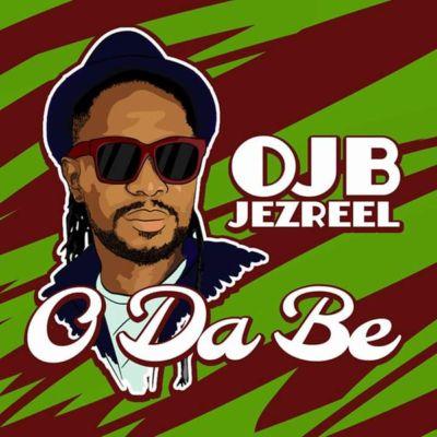 "Music : OJB Jezreel – ""O Da Be"""