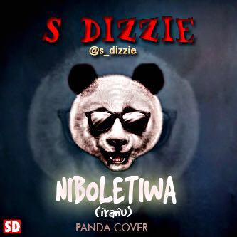 """Music ; S.Dizzie – """"Niboletiwa"""" (Panda Cover)"""
