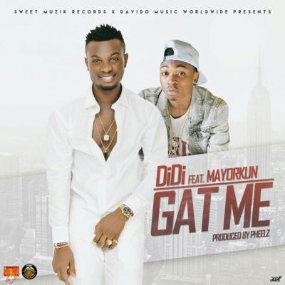 "Music – Didi – ""Gat Me"" ft. Mayorkun (Prod by Pheelz)"