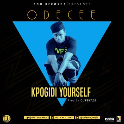 """Music – Odecee – """"Kpogidi Yourself"""""""