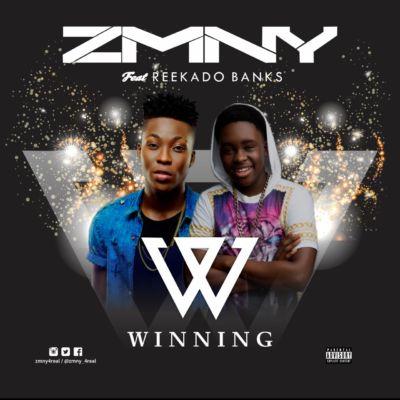 "Music – ZMNY – ""Winning"" ft. Reekado Banks (Prod by Young John)"
