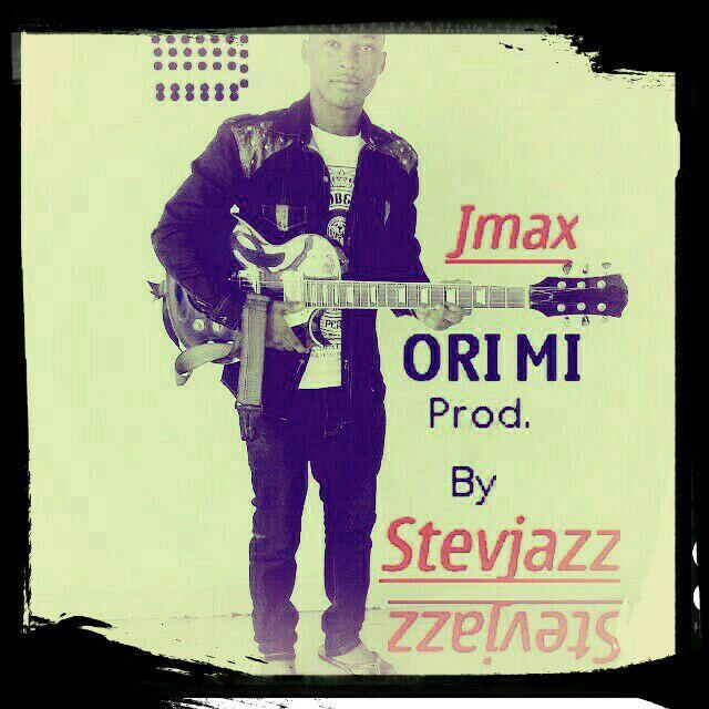 """Music –  Jmax """"Ori Mi""""(Prod by StevJazz)"""