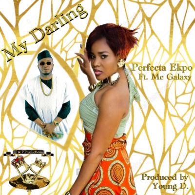 Music – Perfecta Ekpo – My Darling f. Mc Galaxy (Prod. Young D)