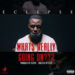 """NEW VIDEO: Eclipse – """"What's Really Going On"""""""