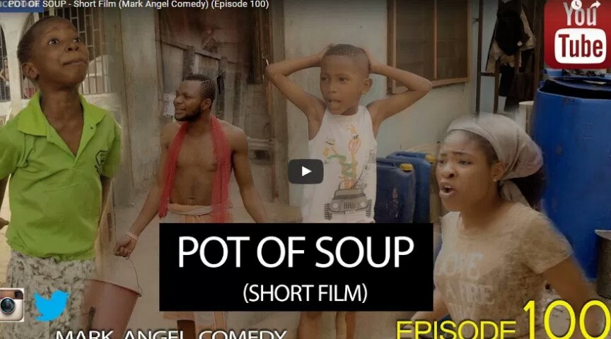 FUNNY VIDEO: Mark Angel Comedy – Pot Of Soup (Episode 100)