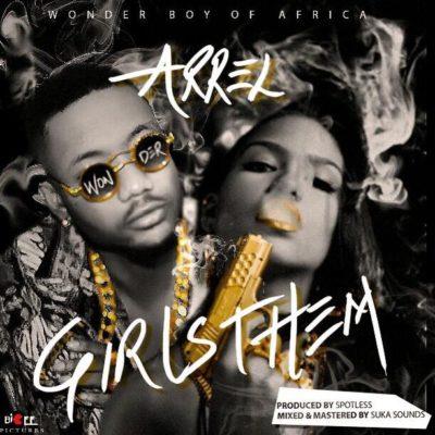 Music: Arrel – Girls Them (Prod. Spotless)