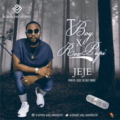 Music: Tboy – Jeje ft. Rex Papi
