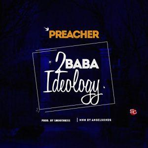 Music: Preacher – 2baba Ideology