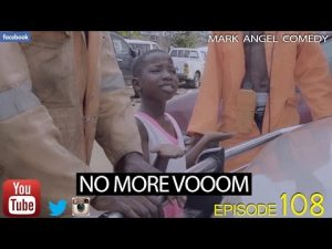 Video (skit): Mark Angel Comedy – NO MORE VOOOM (Episode 109)