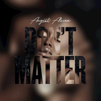 Music: August Alsina – Don't Matter
