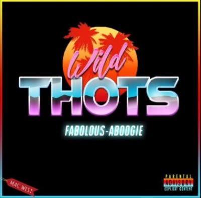 MP3 : A Boogie & Fabolous – Wild Thots