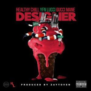 MP3 : Healthy Chill – Designer Ft. Gucci Mane & YFN Lucci
