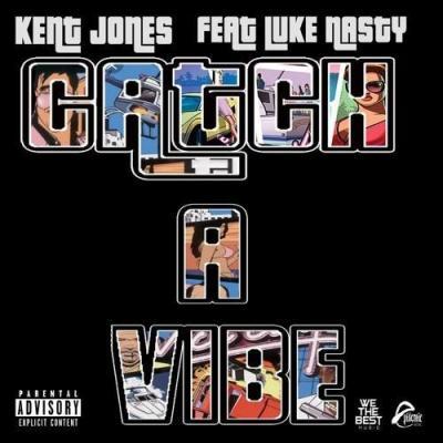 MP3 : Kent Jones – Catch A Vibe ft. Luke Nasty