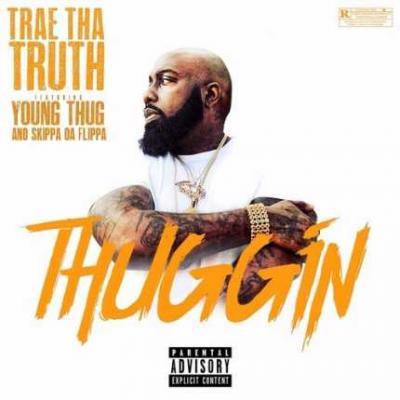 MP3 : Trae Tha Truth – Thuggin Ft. Young Thug & Skippa Da Flippa