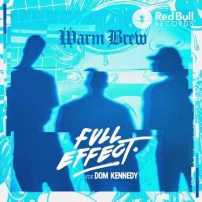 MP3 : Warm Brew – Full Effect Ft. Dom Kennedy