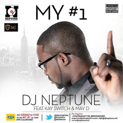 MP3 : DJ Neptune ft. Kay Switch & May D – My #1 (Numero Uno)