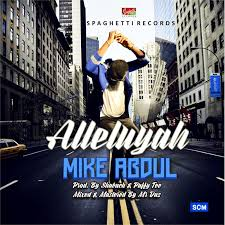 MP3 : Mike Abdul – Alleluyah