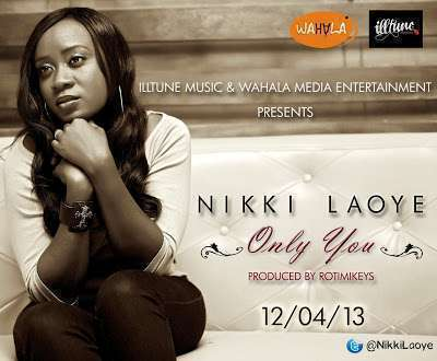 MP3 : Nikki Laoye – Only You