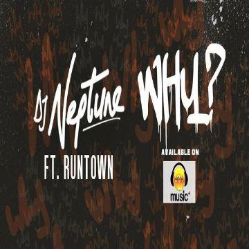 MP3 : DJ Neptune ft. Runtown – Why (Prod. By Del B)