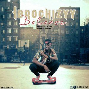 MP3 : Ibrochizyy – Balance (Prod. JayPizzle)