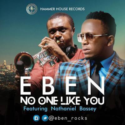 MP3: Eben – No One Like You ft Nathaniel Bassey