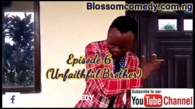 Blossom Comedy – Unfaithful Brother (Episode 6)