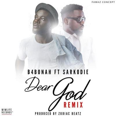 MP3: B4Bonah – Dear God (Remix) Ft. Sarkodie
