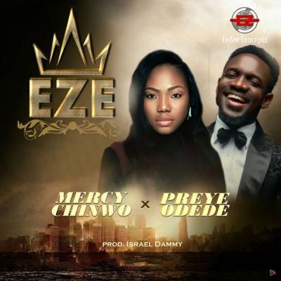 Music: Mercy Chinwo – Eze ft. Preye Odede