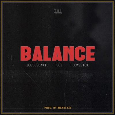(music) JoulesDaKid x Flowssick x BOJ – Balance