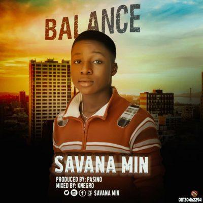 (Music) Savana Min – Balance [Prod. By Pasino]