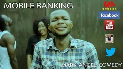 COMEDY VIDEO: Mark Angel – Mobile Banking (Episode 62)