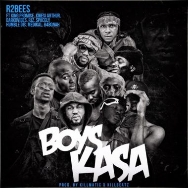 MP3 : R2bees – Boys Kasa Ft King Promise, Kwesi Arthur, Darkovibes, Rjz, Spacely, Humble Dis, Medikal X B4bonah