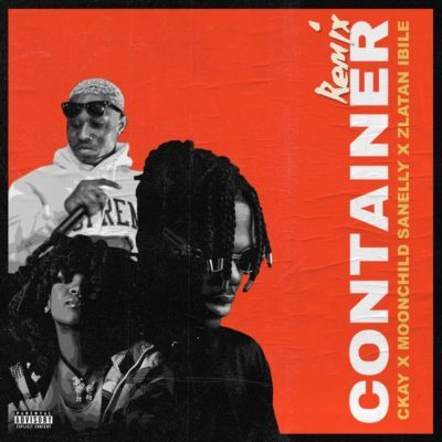 MP3 : Ckay – Container (Remix) ft Moonchild Sanelly X Zlatan