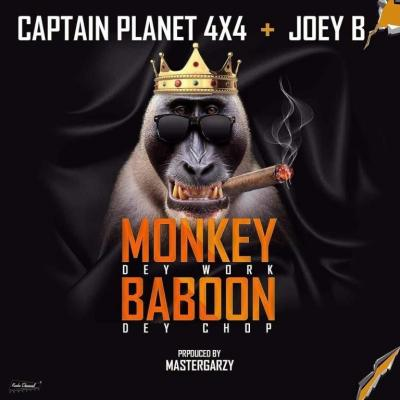 MP3 : Captain Planet – Monkey Dey Work Baboon Dey Chop