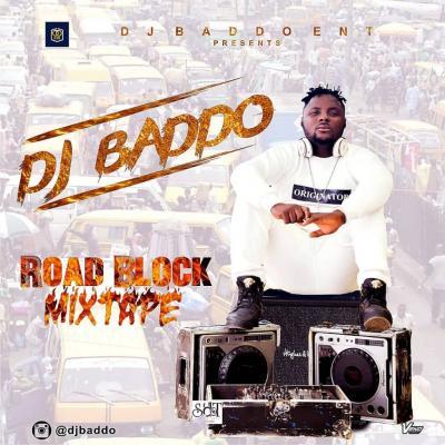 MIXTAPE: Dj Baddo – Road Block Mix