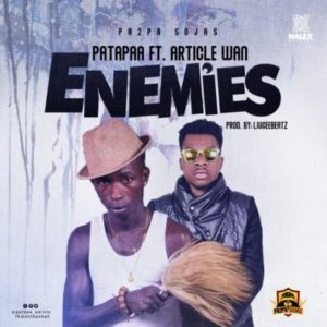 MP3 : Patapaa Ft. Article Wan – Enemies