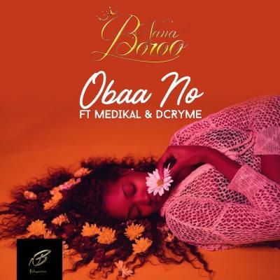 MP3 : Nana Boroo – Obaa No Feat. Medikal & Dr Cryme