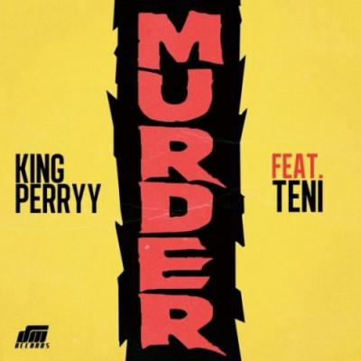 MP3 : King Perryy – Murder ft Teni