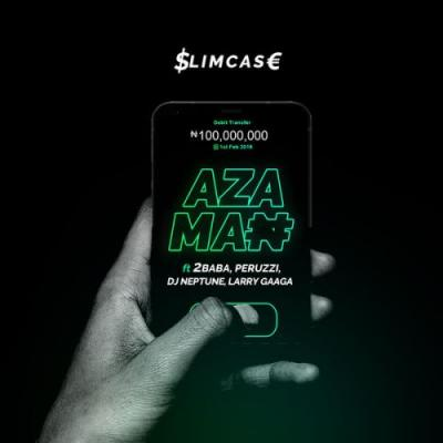 MP3 : Slimcase – Azaman ft 2Baba x Peruzzi x DJ Neptune x Larry Gaaga