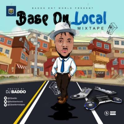 MIXTAPE: Dj Baddo – Base On Local Mix