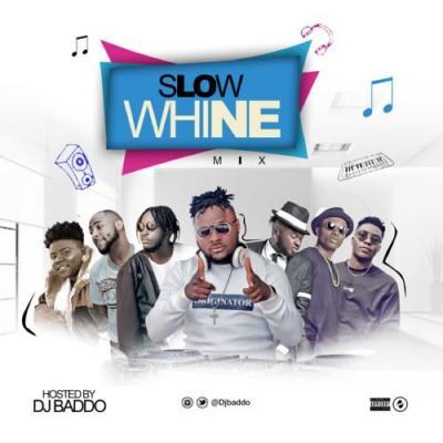 MIXTAPE: DJ Baddo – Slow Whine Mix