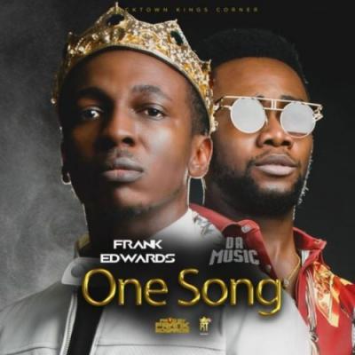 Lyrics: Frank Edwards – One Song ft Da music