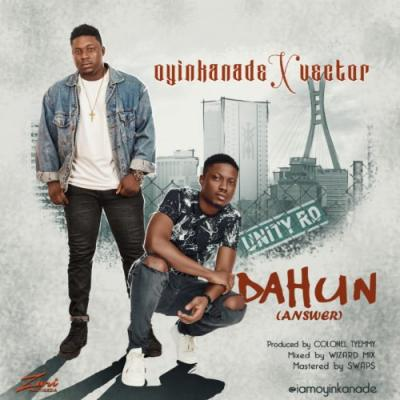 MP3: Oyinkanade – Dahun (Answer) ft. Vector