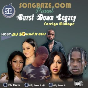 MIXTAPE: DJ Sound It Sdj – Burst Down Legacy Foreign Mix
