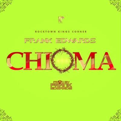 MP3: Frank Edwards – Chioma