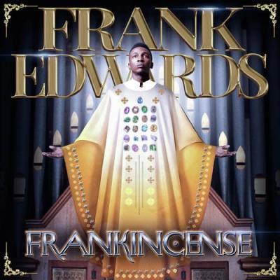 MP3: Frank Edwards – Gratitude